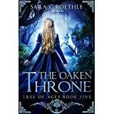 The Oaken Throne (Tree of Ages Book 5)