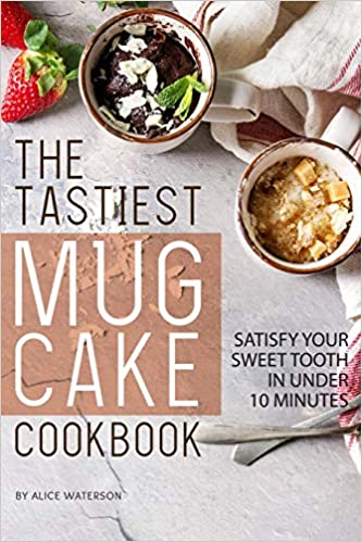CookbookSatisfy The Tastiest Mug Under Cake Sweet In Your Tooth 76ybmIYfgv