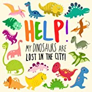 Help! My Dinosaurs are Lost in the City!: A Fun Where's Wally Style Book for 2-4 Year