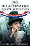 No Billionaire Left Behind, Angelique Haugerud, 0804781524