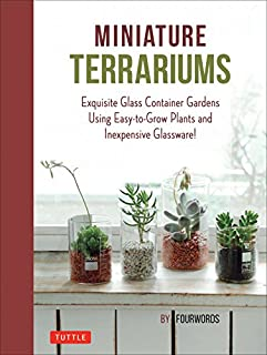 Book Cover: Miniature Terrariums: Tiny Glass Container Gardens Using Easy-to-Grow Plants and Inexpensive Glassware!