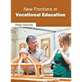 New Frontiers in Vocational Education