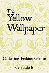 The Yellow Wallpaper (Xist Classics)