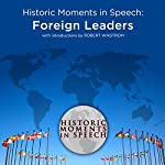 Historic Moments in Speech: Foreign Leaders |  The Speech Resource Company