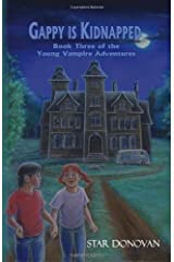 Gappy is Kidnapped (Book Three of the Young Vampire Adventures) by Star Donovan (2009-09-23) Mass Market Paperback