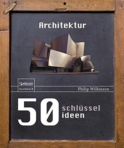 50 Schlüsselideen Architektur (German Edition)