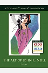 The Art of John R. Neill Patronage Vintage Coloring Book, Volume 1 Paperback