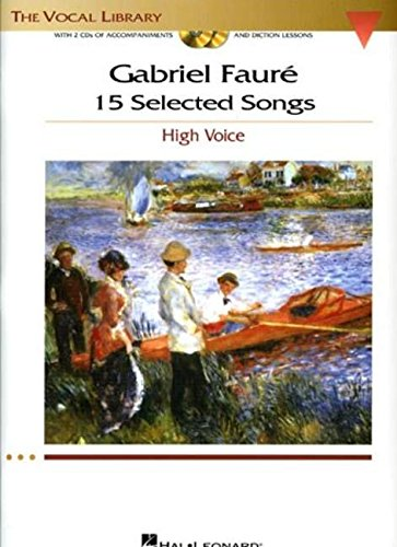 Gabriel Faure: 15 Selected Songs: The Vocal Library - High Voice