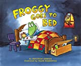 Froggy Goes to Bed, Jonathan London, 0670888605