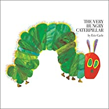 The Very Hungry Caterpillar Audiobook by Eric Carle Narrated by Mike Ferrerir