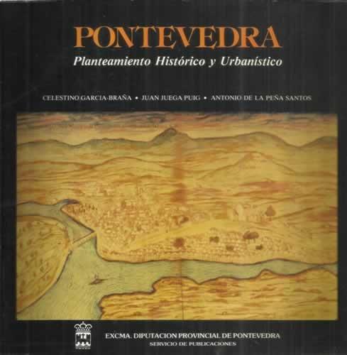 Pontevedra, planteamiento histórico y urbanístico (Spanish Edition)