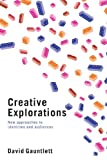 Creative Explorations, David Gauntlett, 041539659X