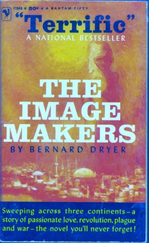 The Image Makers by Bernard Dryer