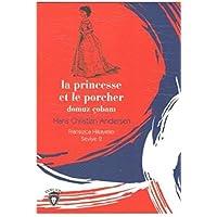 La Princesse et le Porcher - Domuz Çobanı Fransızca Hikayeler Seviye 2
