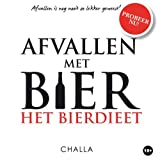 img - for Afvallen is nog nooit zo lekker geweest 1 - Het bierdieet book / textbook / text book