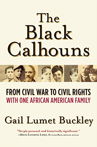 Search : The Black Calhouns: From Civil War to Civil Rights with One African American Family