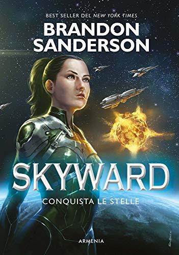 Brandon Sanderson  - Skyward. Conquista le stelle (2019)