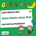 Keine Marta ohne Zimt (Ohrenbär 20) | Andreas Kaufmann