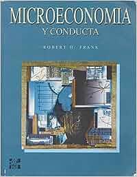 Microeconomia y conducta: Amazon.es: Robert H. Frank: Libros