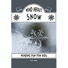 Read About Snow - Reading Fun for Kids (Read About Books Book 5)