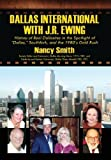 Dallas International with J. R. Ewing, Nancy Smith, 1432756990