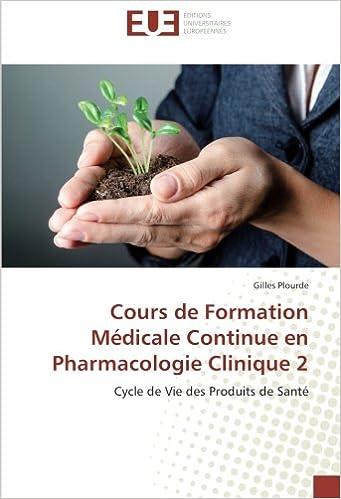 Livre gratuits Cours de Formation Médicale Continue en Pharmacologie Clinique 2: Cycle de Vie des Produits de Santé pdf ebook