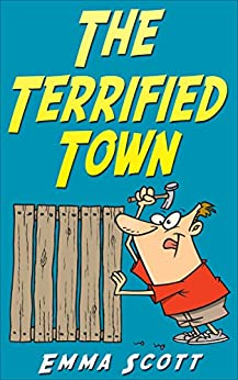 The Terrified Town (Bedtime Stories for Children Book 4) by [Scott, Emma]