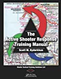The Active Shooter Response Training Manual, Scott M. Hyderkhan, 1466582979