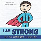 I Am Strong: For the Superhero in Every Boy (I Am Loved) (Volume 1)