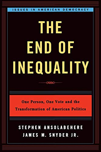 The End of Inequality: One Person, One Vote and the Transformation of American Politics (Issues in American Democracy)