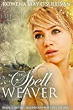The Spell Weaver: The Marylebone Chronicles (The Greenwood Witches Trilogy Book 3)