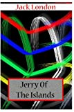 Jerry of the Islands, Jack London, 1478104503