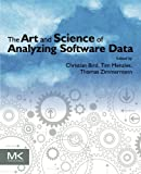 img - for The Art and Science of Analyzing Software Data book / textbook / text book