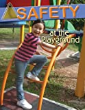 Safety at the Playground, MaryLee Knowlton, 0778743187