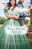 Full Steam Ahead, Karen Witemeyer, 0764209671