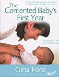 img - for The Contented Baby's First Year: A Month-by-month Guide to Your Baby's Development book / textbook / text book