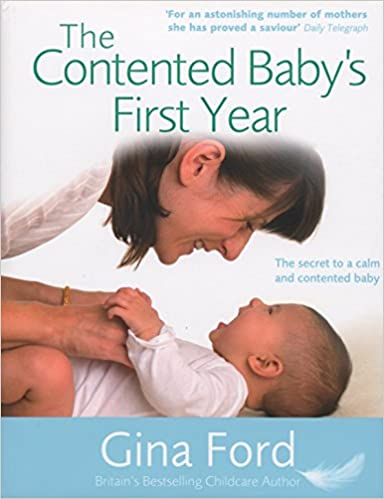 The Contented Baby's First Year: The secret to a calm and