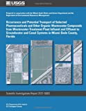 Occurrence and Potential Transport of Selected Pharmaceuticals and Other Organic Wastewater Compounds from Wastewater-Treatment Plant Influent and Effluent to Groundwater and Canal Systems in Miami-Dade County, Florida, Adam Foster and Brian Katz, 1497525241
