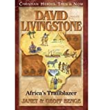 img - for David Livingstone: Africa's Trailblazer: Christian Heroes: Then & Now (Christian Heroes: Then & Now) (Paperback) - Common book / textbook / text book