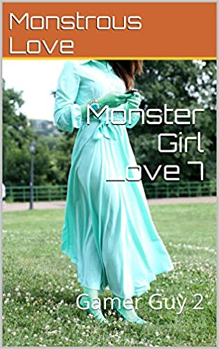 Read online Monster Girl Love 7: Gamer Guy 2 PDF, azw (Kindle)