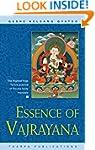 Essence of Vajrayana: The Highest Yog...
