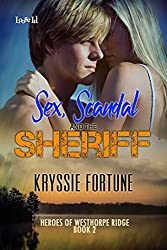 Sex, Scandal and the Sheriff (Heroes of Westhorpe Ridge Book 2)
