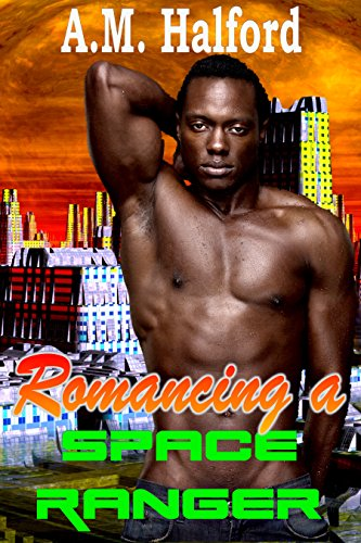Romancing a Space Ranger (A Space Ranger Story)