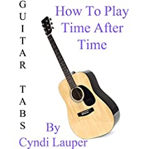 """How To Play """"Time After Time"""" By Cyndi Lauper - Guitar Tabs"""