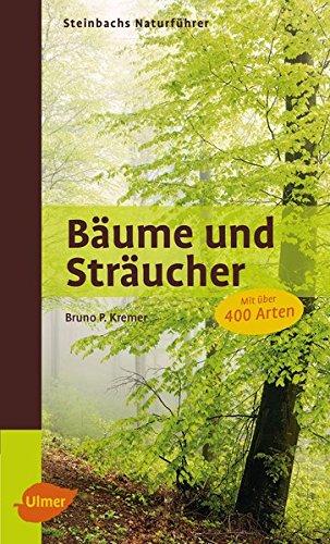 Steinbachs Naturführer Bäume und Sträucher