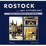 Rostock neu entdecken: Bekanntes und Unbekanntes aus der Hansestadt (Sonstiges)