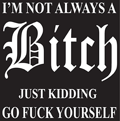 (I'm not always a bitch auto car funny decal graphic bumper sticker vinyl )