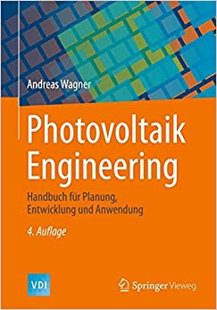 Book Photovoltaik Engineering: Handbuch für Planung, Entwicklung und Anwendung (VDI-Buch)
