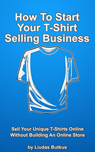 How To Start Your T-Shirt Selling Business: Sell Your for sale  Delivered anywhere in USA
