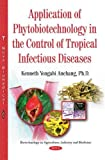 img - for Application of Phytobiotechnology in the Control of Tropical Infectious Diseases (Biotechnology in Agriculture I) by Kenneth Yongabi Anchang (2016-01-01) book / textbook / text book